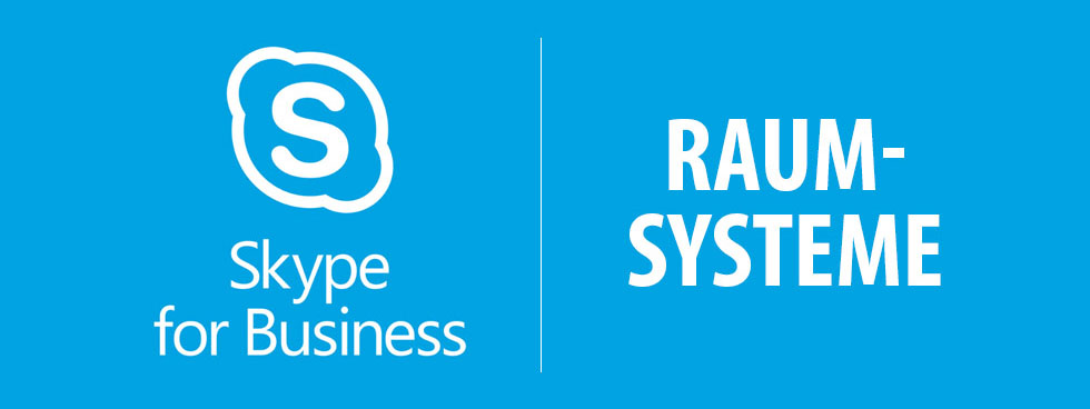 Skype for Business Raumsysteme.